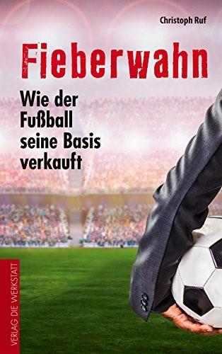 Fieberwahn – wie der Fußball seine Basis verkauft @ Treff im Lindengarten (TiL)